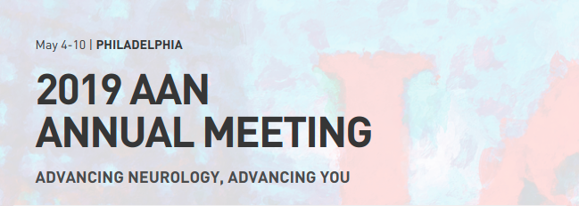 AAN 2019: Annual meeting of the American Academy of Neurology